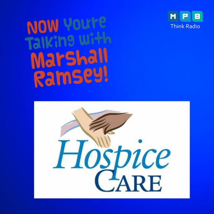 cover art for Now You're Talking w/ Marshall Ramsey | Hospice Care w/ Marla Singleton