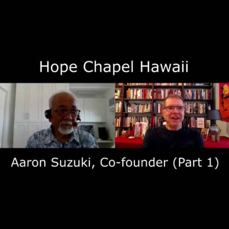 cover art for Hope Chapel in Hawaii: Interview with Aaron Suzuki - Part 1