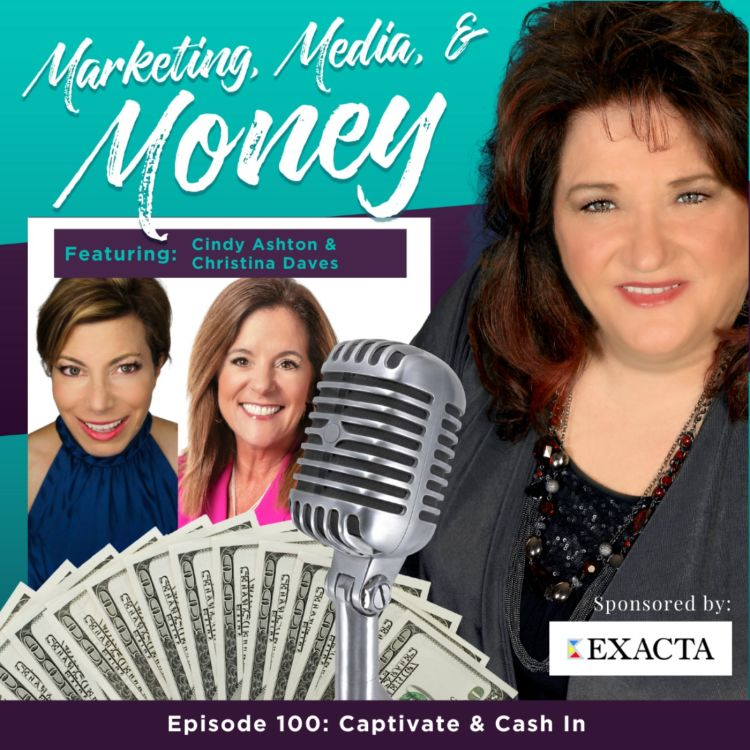 cover art for Captivate & Cash In with Cindy Ashton & Christina Daves