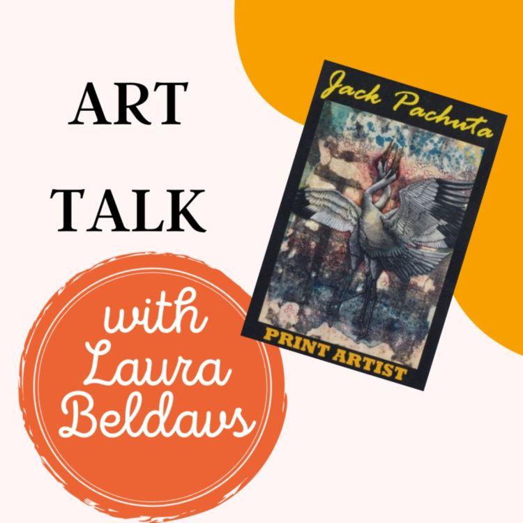 cover art for Art Talk with Laura Beldavs - Guest: Jack Pachuta