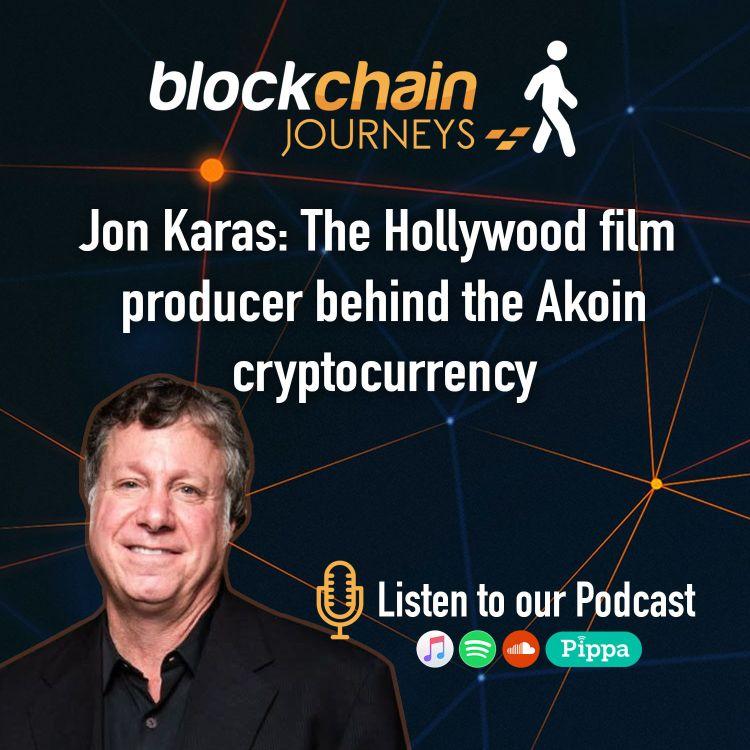 cover art for Jon Karas: The Hollywood producer behind the Akoin crypto