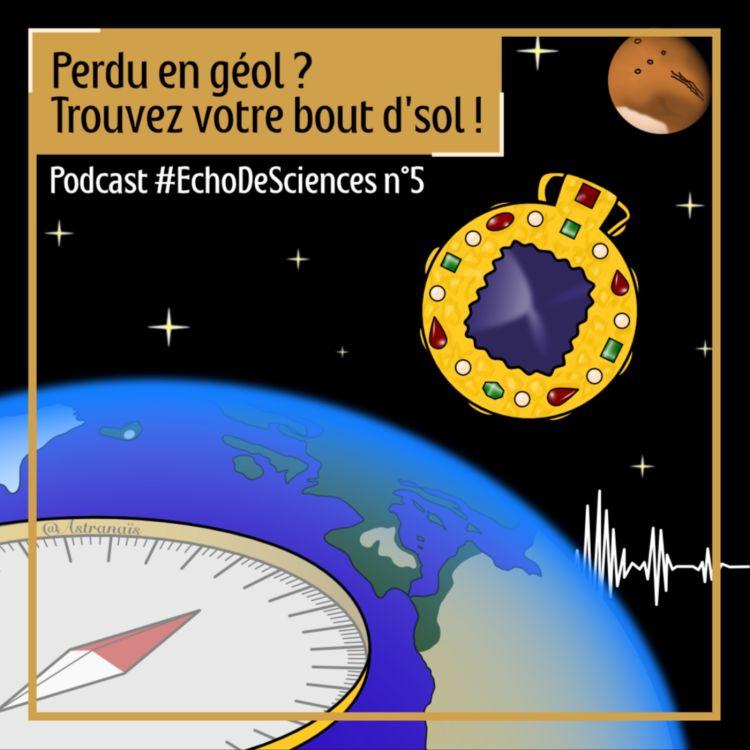 cover art for Échos de sciences #5 - Perdu en géol ? Trouvez votre bout d'sol !
