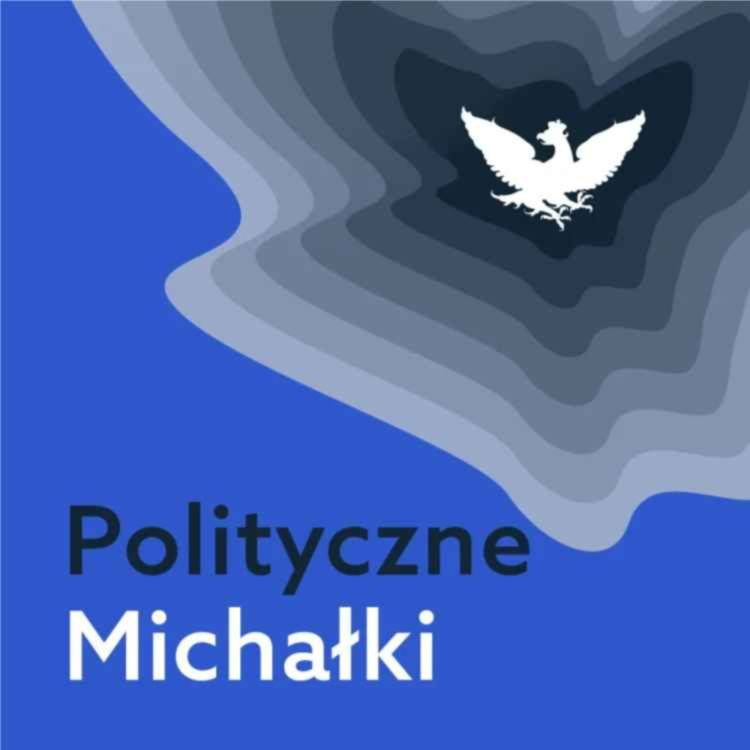 """cover art for """"Polityczne Michałki"""": Obóz władzy ma większość. I kłopoty"""