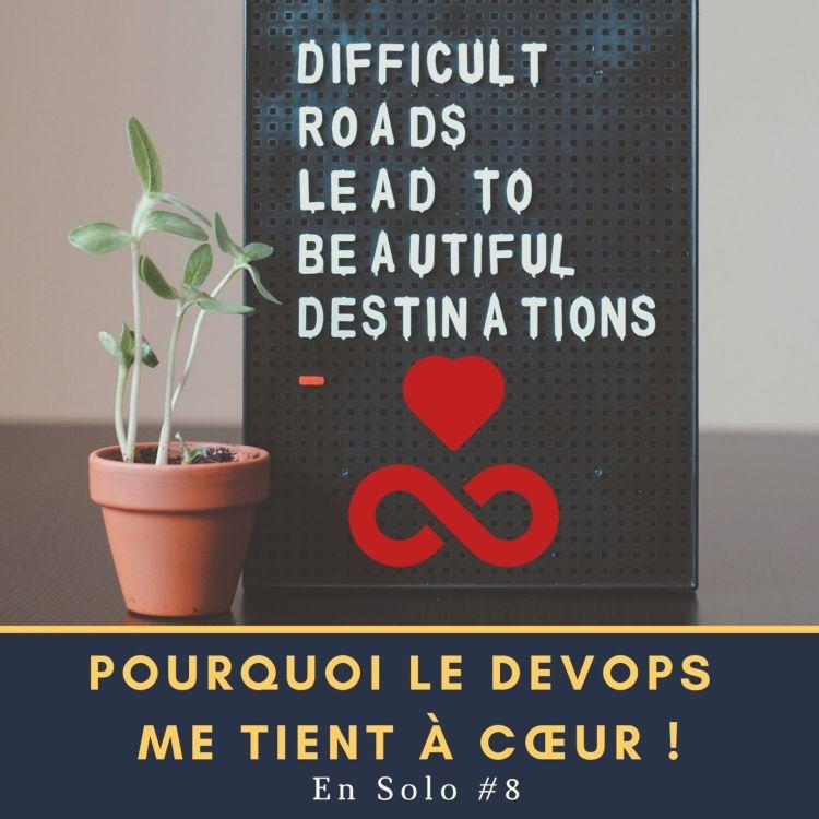 cover art for 🎙 En Solo #8 - Pourquoi le DevOps me tient à cœur !