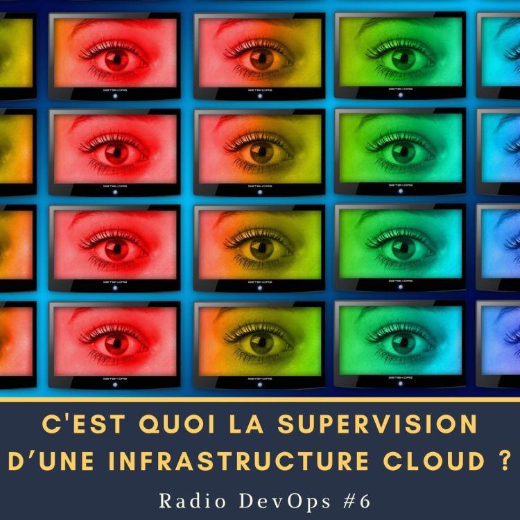 cover art for 📻 RDO #6  - C'est quoi la supervision d'une infrastructure cloud ?
