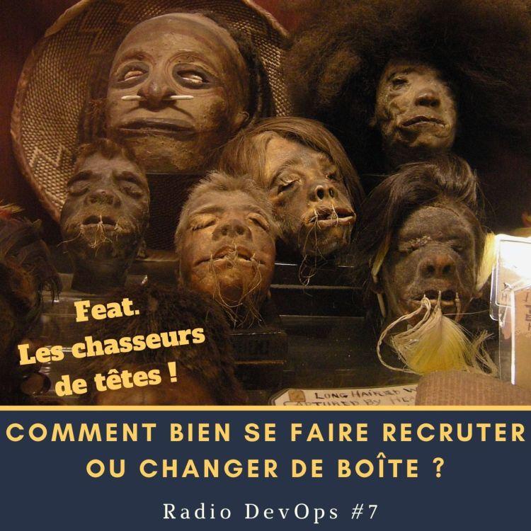cover art for 📻 RDO #7  - Comment bien se faire recruter ou changer de boîte ?