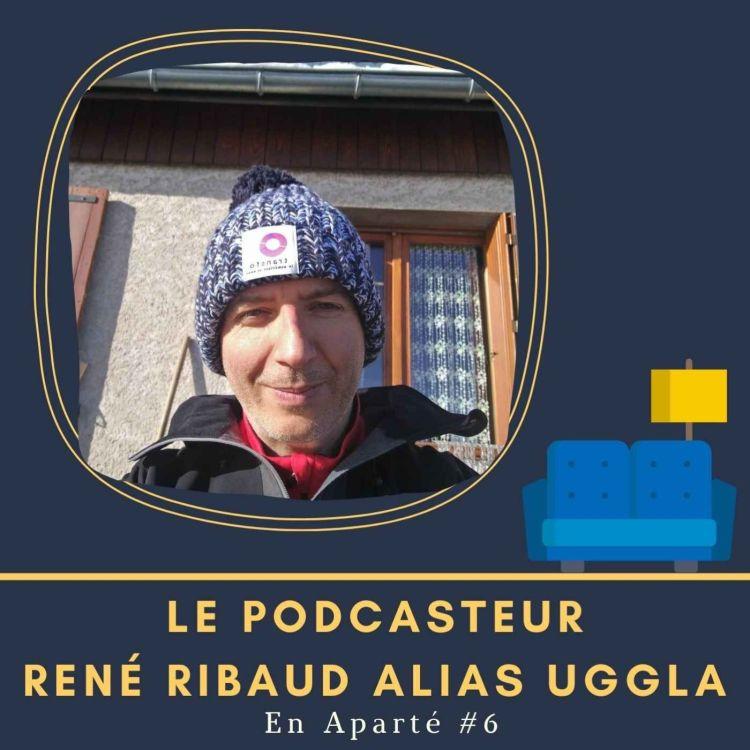 cover art for En Aparté #6 - Le podcasteur René
