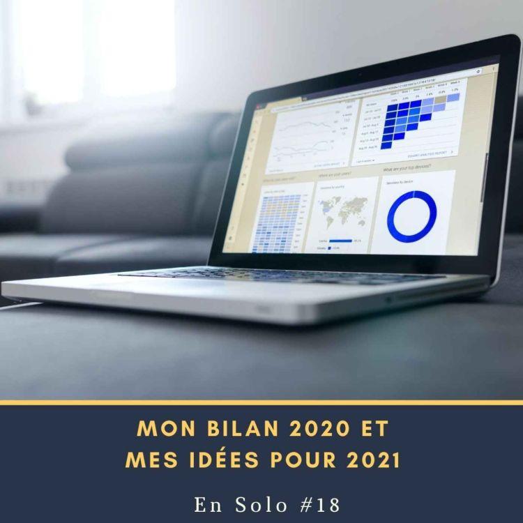 cover art for 🎙 En Solo #18 - Mon Bilan 2020 et mes Idées pour 2021