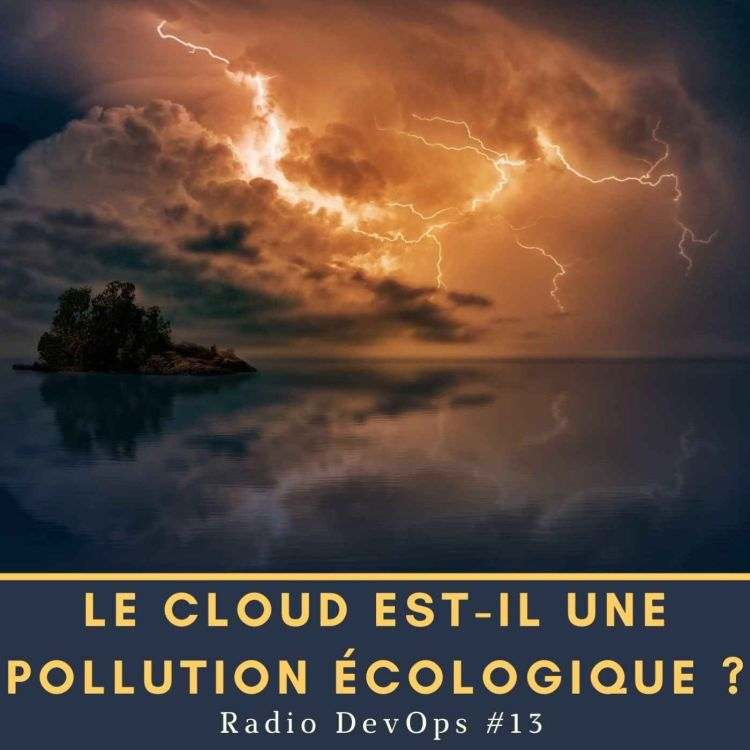 cover art for 📻 RDO #13  - Le cloud est-il une pollution écologique ?