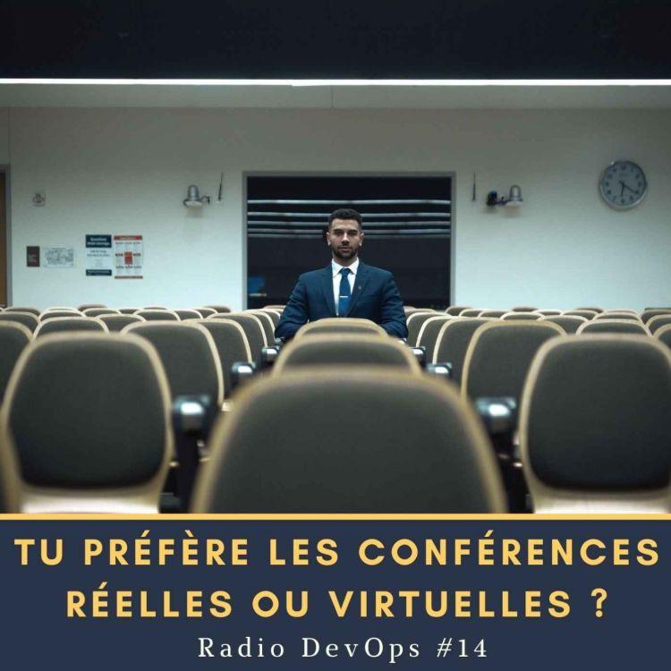 cover art for 📻 Tu préfères les conférences réelles ou virtuelles ? | Radio DevOps #14