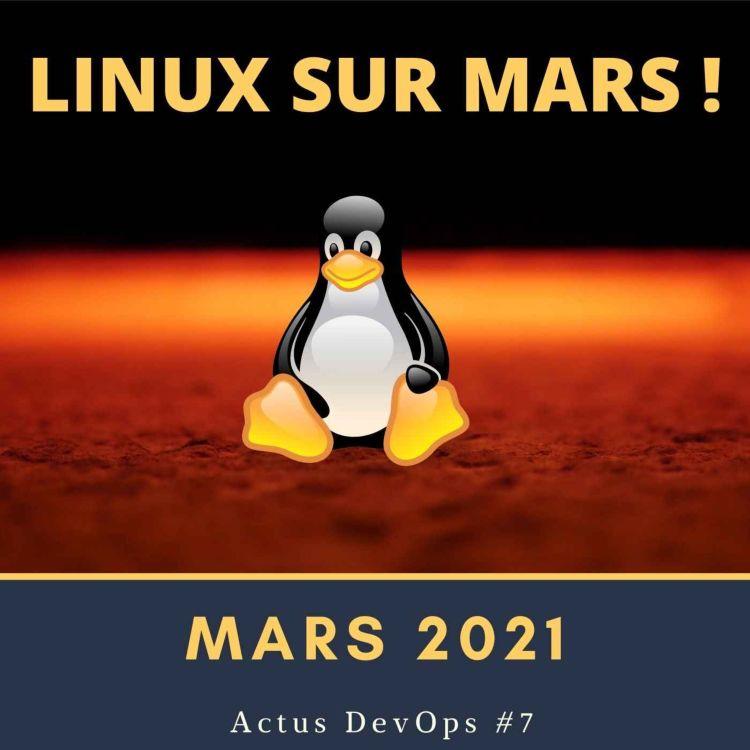 cover art for 🗞 Linux sur Mars | Actu DevOps #7  - Mars 2021