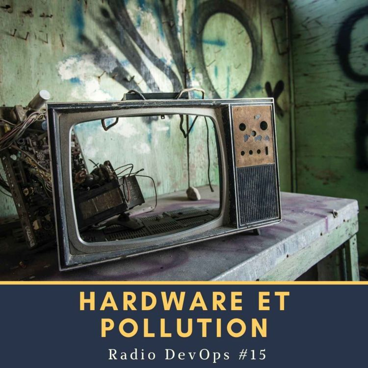 cover art for 📻 Hardware et pollution | Radio DevOps #15