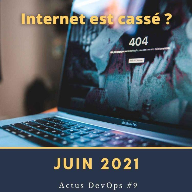 cover art for 🗞 Qui a cassé Internet ? | Actu DevOps #9 - Juin 2021