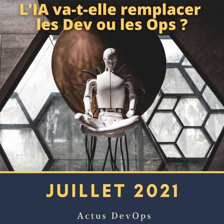 cover art for 🗞 L'IA va-t-elle remplacer les Dev ou les Ops ?   Actu DevOps Juillet 2021