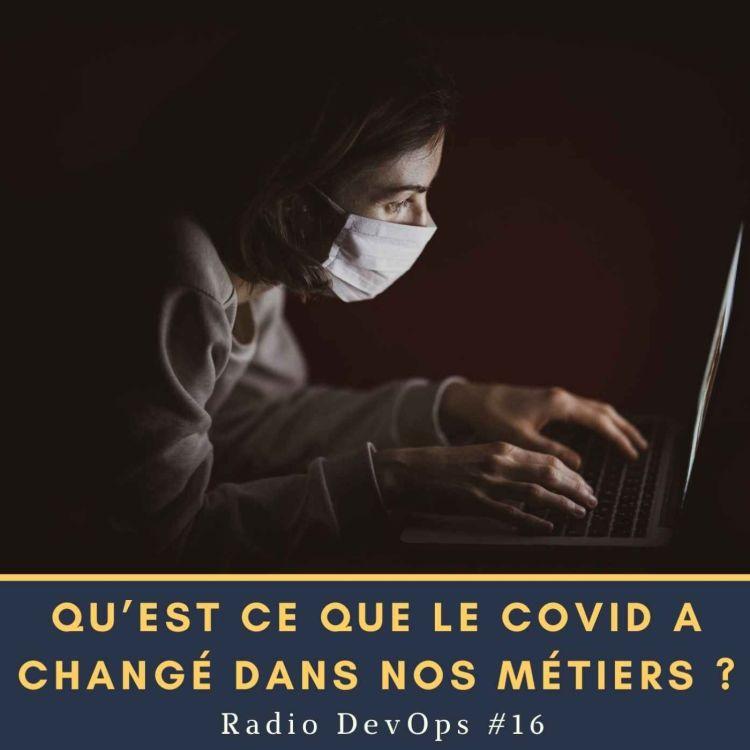 cover art for 📻 Un an après, qu'est ce que le COVID a changé dans nos métiers ? | Radio DevOps #16