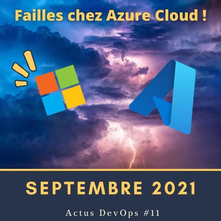 cover art for 😱 Les failles de Microsoft Azure ! | Actu DevOps Septembre 2021