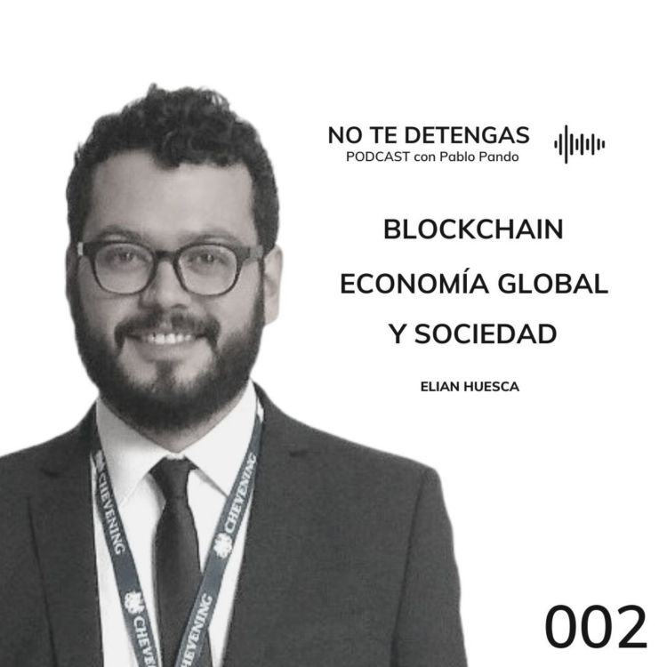 cover art for 002 | Blockchain, Economía Global y Sociedad | Elian Huesca