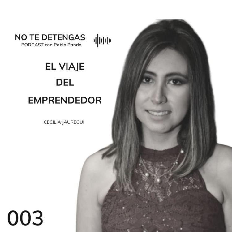 cover art for 003 | El Viaje del Emprendedor | Cecilia Jauregui