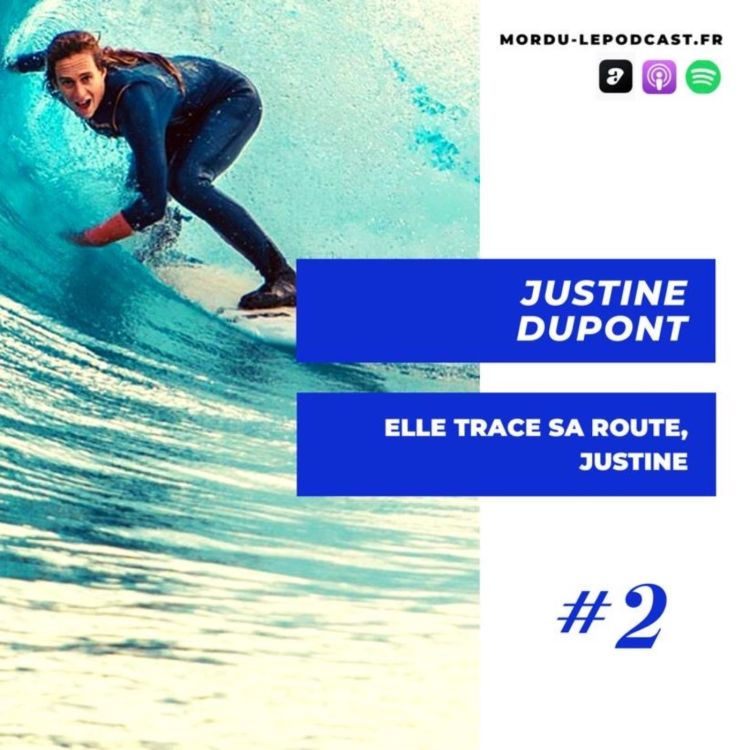 cover art for 2 - JUSTINE DUPONT - Elle trace sa route Justine - SURF / LONGBOARD / NAZARE