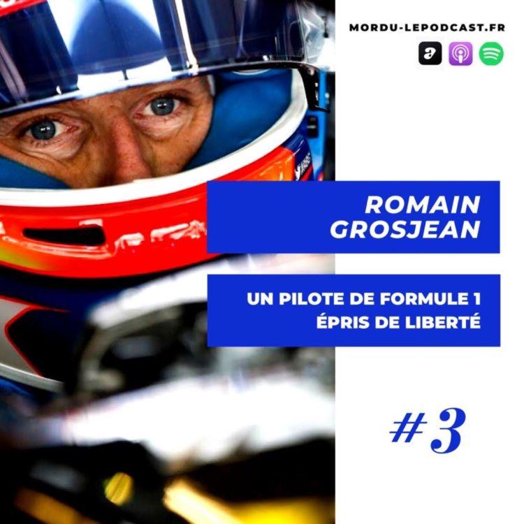 cover art for #3 - Romain GROSJEAN - Un pilote de F1 épris de liberté -F1 / KITESURF / SKI
