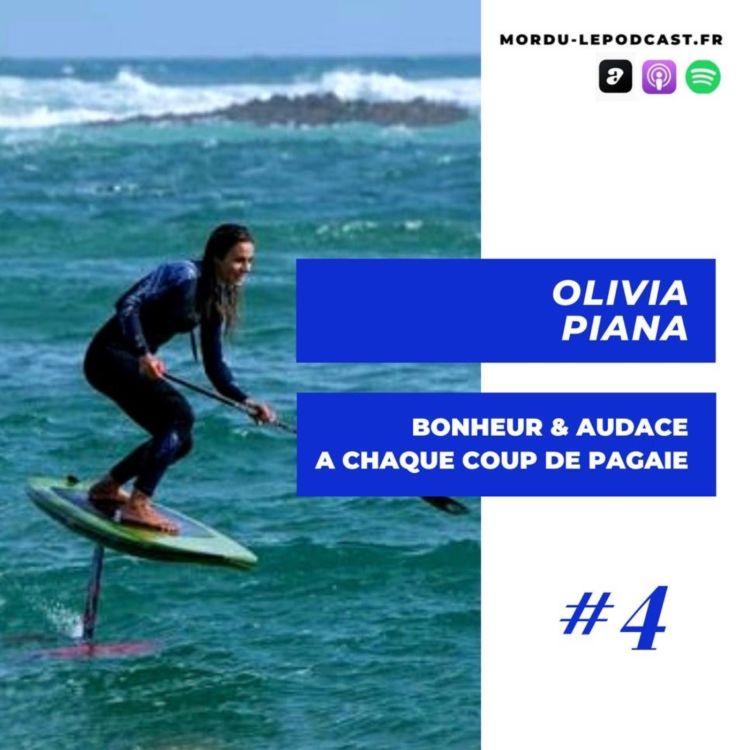 cover art for #4 - Olivia PIANA - Bonheur et Audace à chaque coup de pagaie - SUP / FOIL / SURF