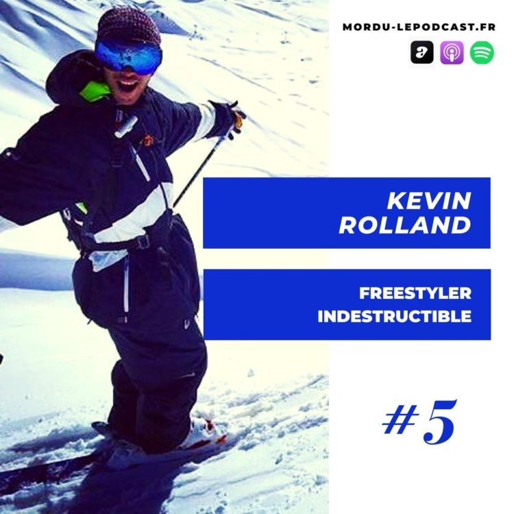 cover art for #5 - Kevin ROLLAND - Freestyler indestructible - SKI / HALFPIPE / FREESTYLE / APNEE