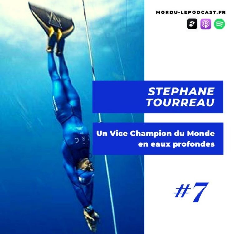 cover art for #7 - Stéphane TOURREAU - Un Vice Champion du monde en eaux profondes - APNEE / MEDITATION