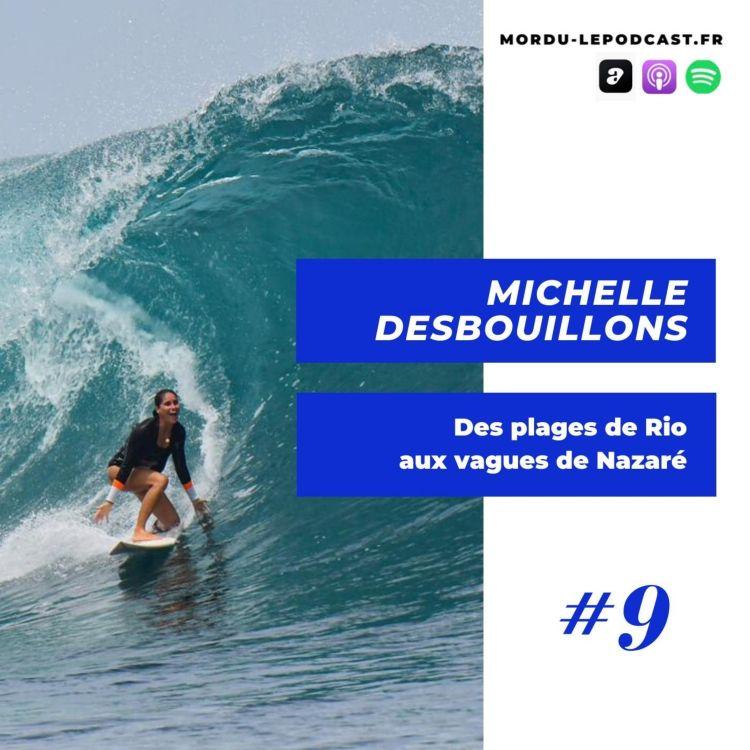 cover art for #9 - Michelle DESBOUILLONS - Des plages de Rio aux vagues de Nazare - SURF / TOW-IN / BIGWAVE / LIFESTYLE