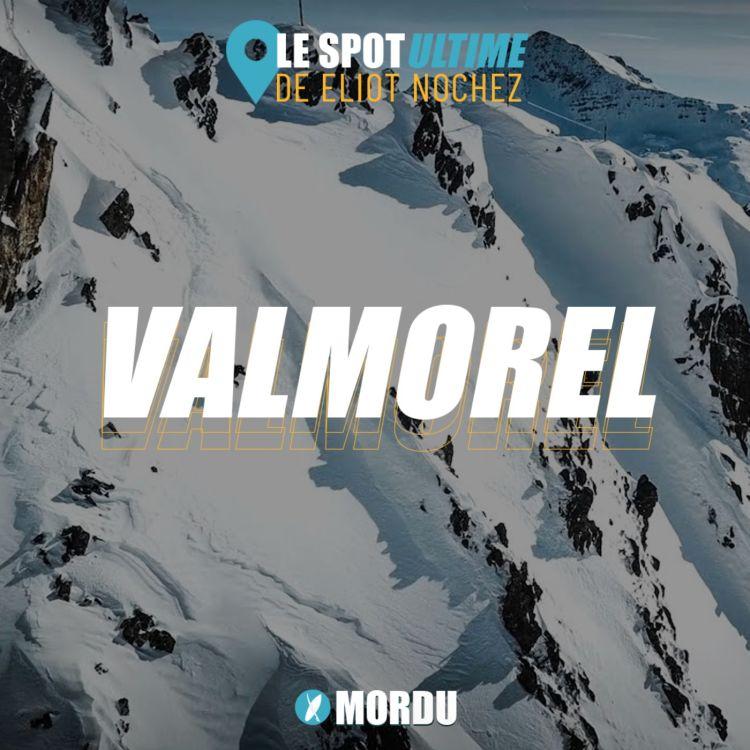 cover art for VALMOREL : Le Spot Ultime de Eliot Nochez