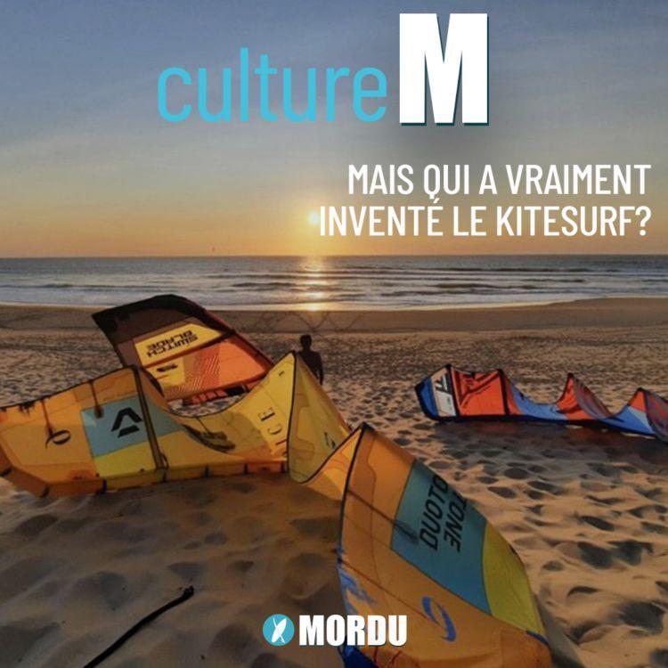 cover art for Culture M #1 - Mais qui a inventé le kitesurf ???