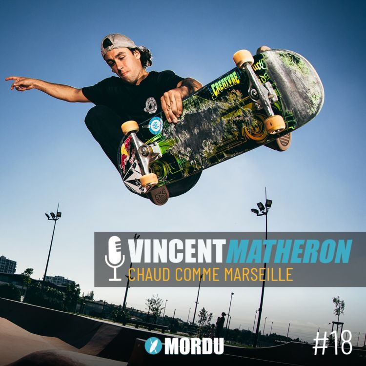 cover art for 20 - Vincent MATHERON - Chaud comme Marseille! - SKATE / SURF / JO