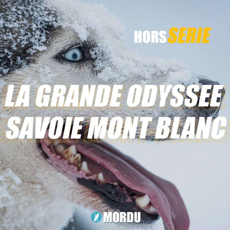 cover art for Hors série : La Grande Odyssée Savoie Mont Blanc - Portrait de Musher (2/4) : Marion JOLY