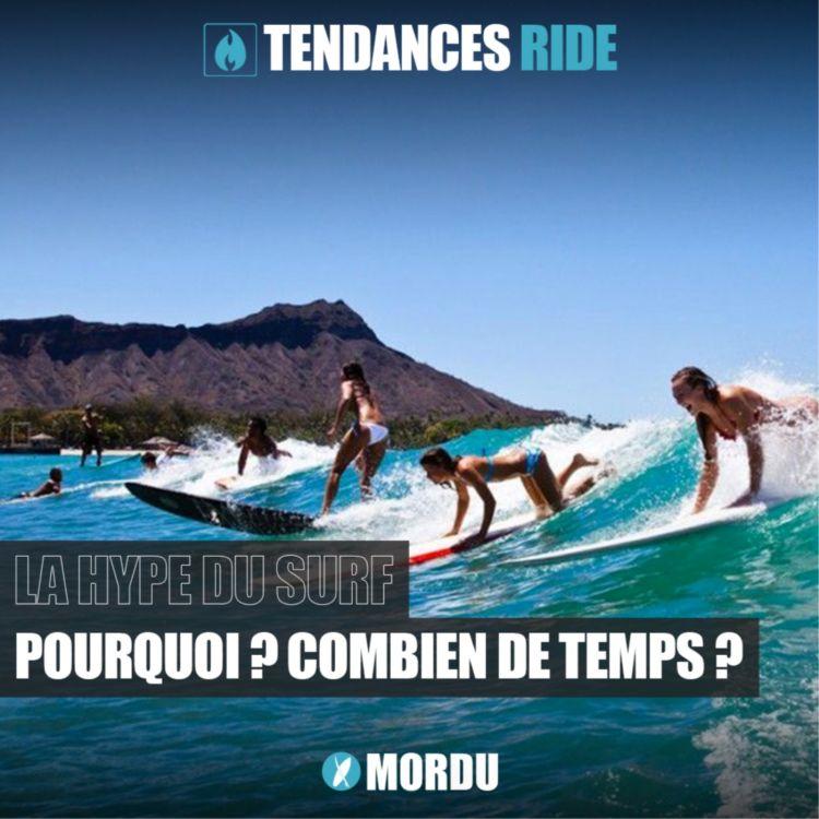 cover art for Tendances Ride #2 - La Hype du surf : Pourquoi ? Combien de temps?