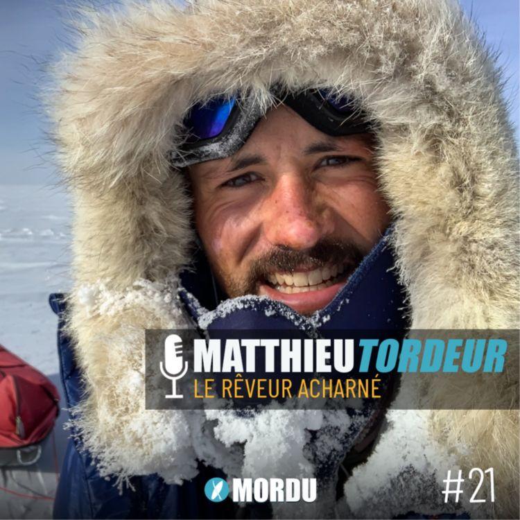 cover art for 21 - Matthieu TORDEUR - Le rêveur acharné - AVENTURE / EXPLORATION / ANTARTICQUE