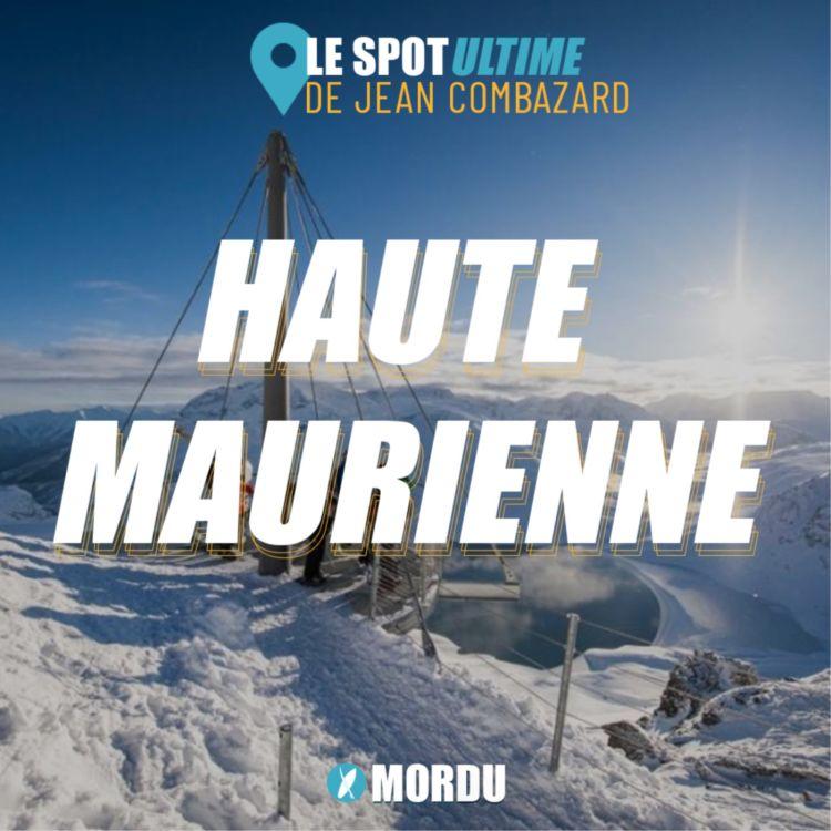 cover art for LA HAUTE MAURIENNE : Le Spot Ultime de Jean Combazard