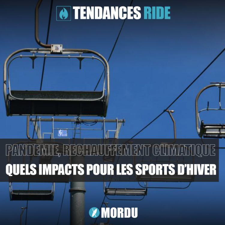 cover art for Tendances Ride #3 - Pandémie, réchauffement climatique : quels impacts pour la montagne?