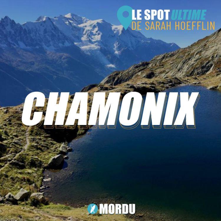 cover art for CHAMONIX  : Le Spot Ultime de Sarah Hoefflin