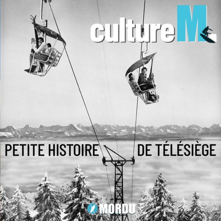 cover art for Culture M #3 - Petite histoire de télésiège...