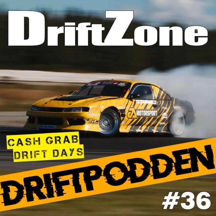 cover art for 36. Livepodd från Cash Grab Drift Days