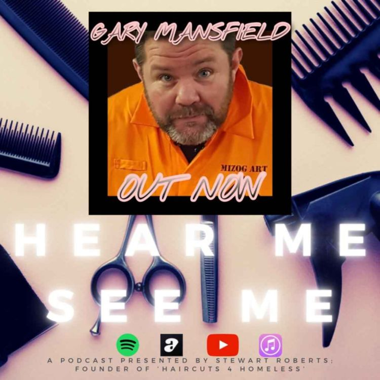 cover art for Hear Me, See Me. Podcast. Gary Mansfield.
