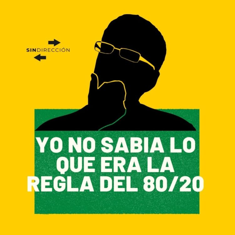 cover art for Yo no sabía lo que era la regla del 80/20