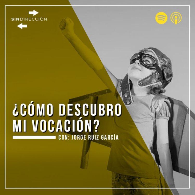 cover art for ¿Cómo descubrir mi vocación?