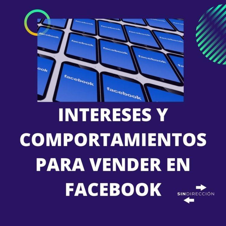 cover art for Intereses y comportamientos para vender en Facebook, pt.1