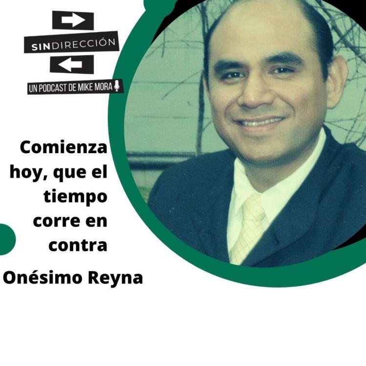 cover art for Comienza hoy que el tiempo corre en contra - Onésimo Reyna