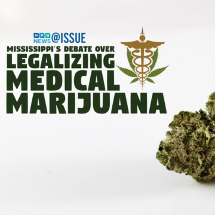 cover art for @Issue Special: Mississippi's Debate Over Legalizing Medical Marijuana