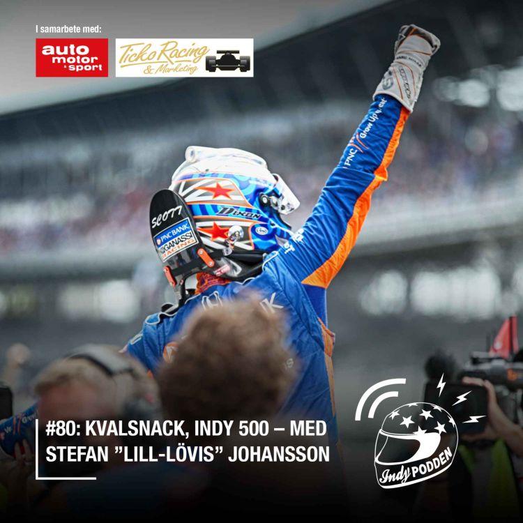 """cover art for #80: Kvalsnack, Indy 500 –med Stefan """"Lill-Lövis"""" Johansson"""