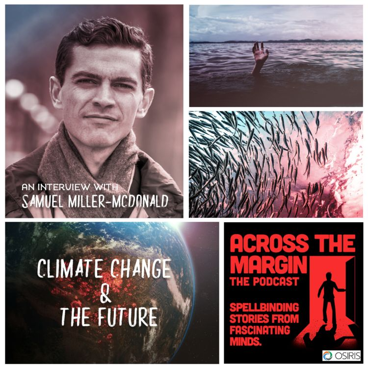 cover art for Episode 68: Climate Change & The Future with Samuel Miller-McDonald