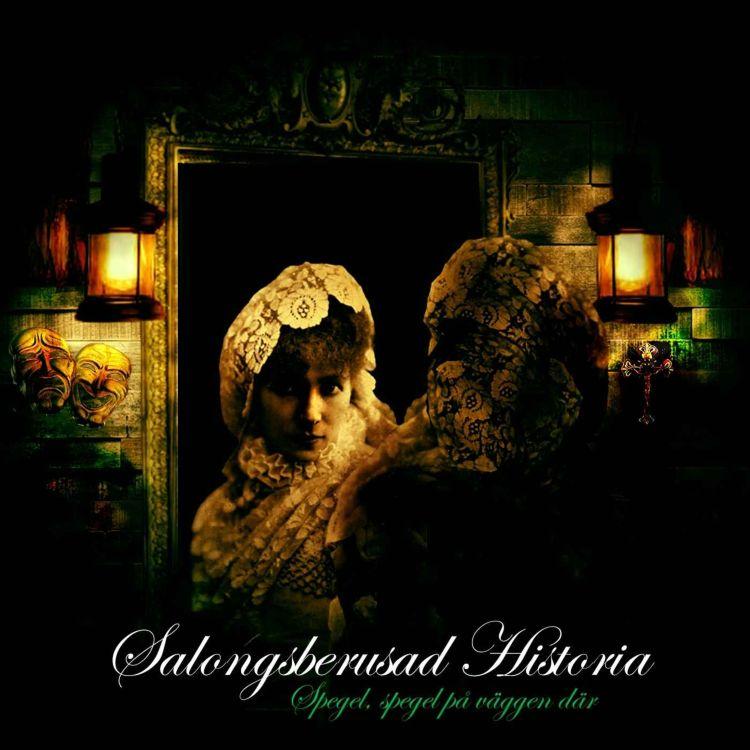 cover art for Sarah Bernhardt - Del 3: Spegel, spegel på väggen där
