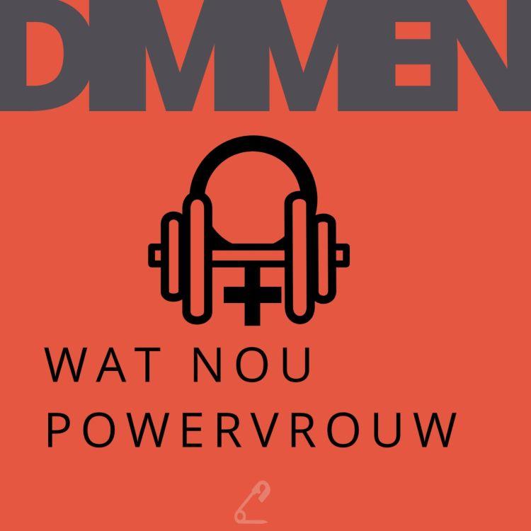 cover art for Dimmen: Wat nou Powervrouw Susan Aretz