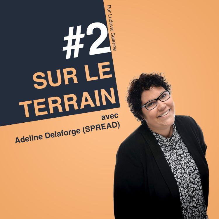 cover art for #2 Adeline Delaforge - Spread - Comment le Marketing peut VRAIMENT soutenir les commerciaux ?